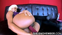 5242 4k HD Fucking My Own Ass Huge Anal Dildo And Butt Plug Young Ebony Porn star Sheisnovember preview