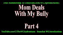 Mom Deals With My Bully Part 4