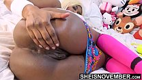 Which Hole Are You Fucking? Ebony Babe Msnovember Pussy & Booty Are Open On Sheisnovember