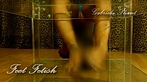 Feet Fetish Teaser Gabriela Plant  (self licking, footjob and feet tricks)