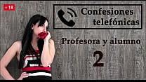 Confesión telefónica 2, en español, la profesora se vuelve una viciosa.