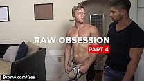 Bromo - Brandon Moore with Chris BladesFabio Acconi at Raw Obsession Part 4 Scene 1 - Trailer preview
