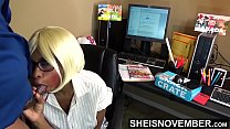 The New Ebony Secretary Gets Fucked All Day At Work In Different Positions: Missionary , Reverse Cowgirl , Sideways , And Blowjob To Keep Her Job Shy Geek Msnovember Giving Pussy And Gigantic Natural Breasts To Hung Boss on Sheisnovember preview image