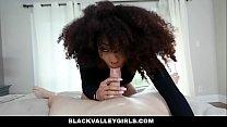 BlackValleyGirls - Ebony Babe Gets Fucked By White Cock - 69VClub.Com