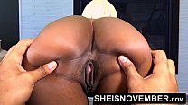 HD EbonyBabe Msnovember AssSpreading Her BlackPussy Open, Big Ass Apart, And Squeezing Her Big Tits For Her Step Dad After Stripping Naked While Her Mom Is At Work. Loving My Stepdaughter Pussy on Sheisnovember