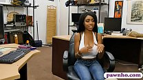 Huge boobs ghetto banged by pawn keeper at the pawnshop