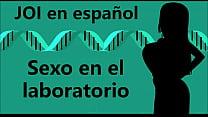 Erotic JOI - Sex in the lab. Audio in Spanish.