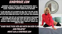 Sindy Rose fuck her ass with a big red plug and prolapse