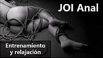 JOI Anal in Spanish to relax and train your ass.