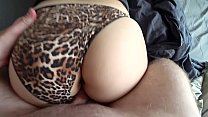 Homemade fuck with a girl through leopard panties with a big ass [xxx mp4 downloading] thumbnail