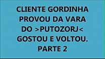 CLIENTE GORDINHA E CUCETUDA VOLTOU PARA LEVAR LEITE DO PUTOZORJ - PARTE 2 FIM