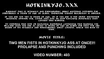 Download video bokep Two men fists in Hotkinkyjo ass at once. Prolap... 3gp terbaru