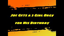 Joe Gets a Three Girl Orgy for His Birthday