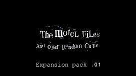 &quot_The motel files and other random cuts - expansion pack # 01&quot_ [2018] - webtrailer
