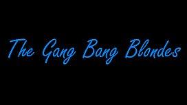 The Gang Bang Blondes