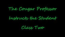 The Cougar Professor Instructs the Student &quot_Class Two&quot_