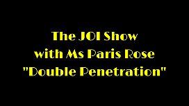 The JOI Show with Ms Paris Rose &quot_Double Penetration&quot_
