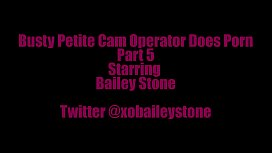 Busty Petite Cam Operator Finally Does Porn Part 5
