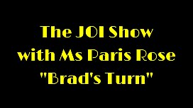 The JOI Show with Ms Paris Rose &quot_Brad'_s Turn&quot_