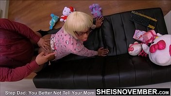 Doggystyle with My Thumb In Your Asshole, I Will Hurt You If You Tell Your Mother I Fucked Your Little Ass, BlackStepDaughter Msnovember Pounded By BlackStepdad BBC Point Of View On Furniture In Pj'_s Killing Her Ebonypussy On Sheisnovember