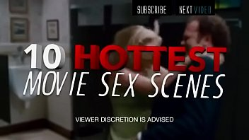 10 Hottest Movie Sex Scenes