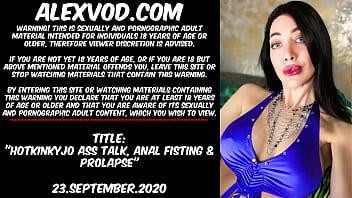 Hotkinkyjo ass talk, anal fisting & prolapse 23.September.2020
