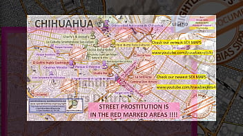 Chihuahua, Mexico, Sex Map, Street Prostitution Map, Massage Parlor, Brothels, Whores, Escorts, Call Girls, Brothels, Freelancers, Street Workers, Prostitutes