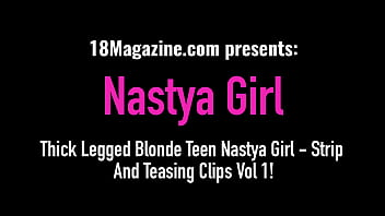 Thick Legged Blonde Teen Nastya Girl – Strip And Teasing Clips Vol 1!