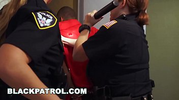 BLACK PATROL  - MILF Cops With Big Tits & Ass Punish A Young Thug