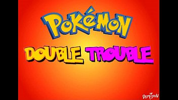 Pokemon XXX Double Trouble Hentai