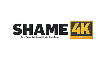 SHAME4K. Having an adventure with an old hottie makes the stud horny