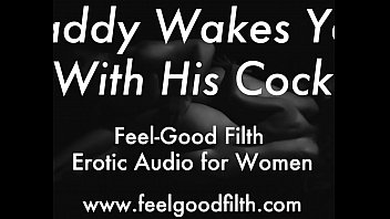DDLG Role Play: Woken Up & Fucked by Daddy (feelgoodfilth.com - Erotic Audio for Women)