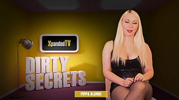 Dirty Secrets with Pippa Blonde - Sexy British Babe