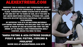 Maria Fisting & Aiza extreme double pussy & anal fisting, piercing & prolapse 60 sec
