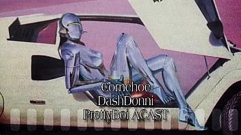 Dash ft Cornehoe, DashDonni, Prettyboy Acast
