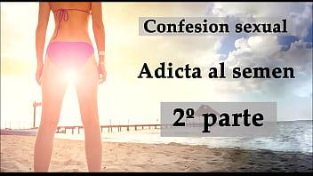 Confesión sexual: Adicta al semen 2. Audio en español.
