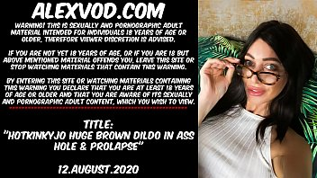 Hotkinkyjo huge brown dildo in ass hole & anal prolapse porno izle