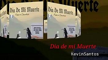 Kevin Santos Día De Mi Muerte