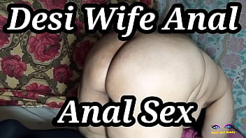 Desi Wife Anal Dhamaka, indian wife Anal sex, Punjabi paki gaand sex, anal fucking wild clear hindi audio 8 min