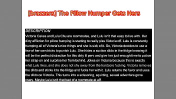 The Pillow Humper Gets Hers - Lulu Chu, Victoria Cakes - [brazzers]. December 11, 2020
