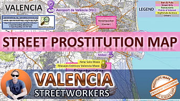 Valencia, Spain, Sex Map, Street Prostitution Map, Public, Outdoor, Real, Reality, Massage Parlours, Brothels, Whores, BJ, DP, BBC, Escort, Callgirls, Bordell, Freelancer, Streetworker, Prostitutes, zona roja, Family, Sister, Rimjob, Hijab