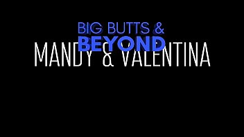 Big Butts & Beyond 6 -Mandy Muse & Valentina Jewels -House of Fyre