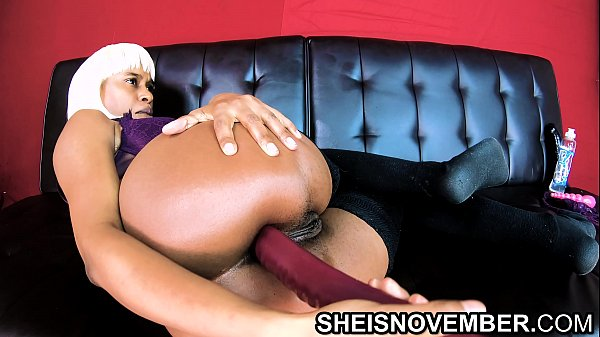 4k HD Fucking My Own Ass Huge Anal Dildo And Butt Plug Young Ebony Porn star Sheisnovember