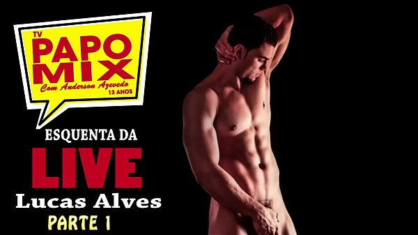 Stripper Sensação, Lucas Alves participa de live da TV PapoMix, confira o esquenta - Parte 1 - WhatsApp (11) 94779-1519 Thumb