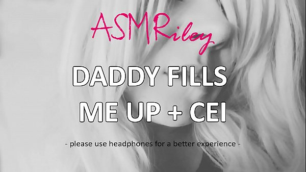 EroticAudio - ASMR Daddy Fills Me Up, ddlg, CEI