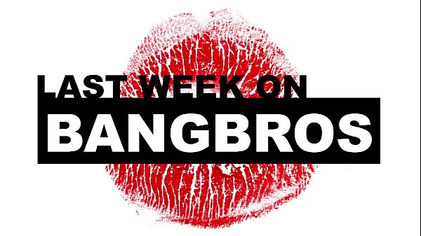 Last Week On BANGBROS.COM: 11/24/2018 - 11/30/2018