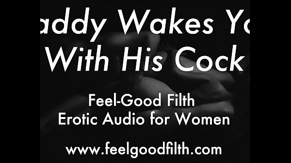 DDLG Role Play: Woken Up & Fucked by Daddy (feelgoodfilth.com - Erotic Audio for Women) Thumb