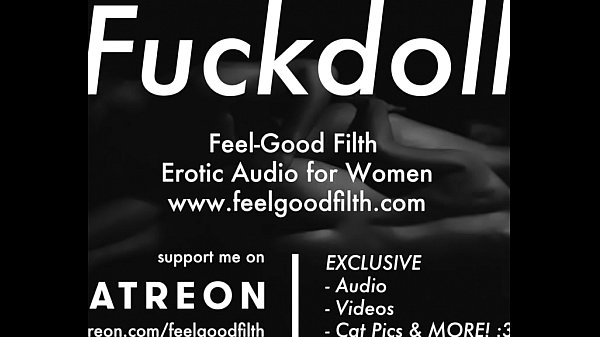My Fuckdoll: Pussy Licking, Rough Sex & Aftercare (feelgoodfilth.com - Erotic Audio Porn for Women) Thumb