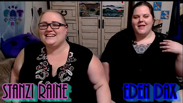 Zo Podcast X Presents The Fat Girls Podcast Hosted By:Eden Dax & Stanzi Raine Episode 1 pt 1 Thumb