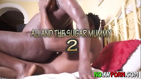 Ali And The Sugar Mummy 2 - NOLLYPORN
